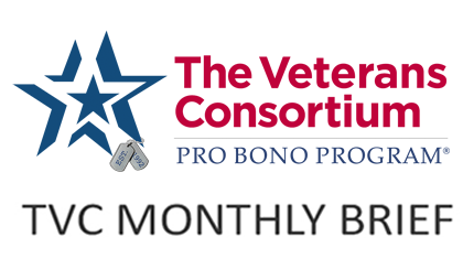 The Veterans Consortium Pro Bono Program TVC Monthly Brief